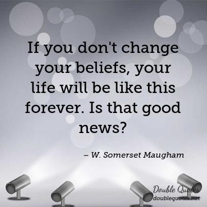 if-you-dont-change-your-beliefs-your-life-will-be-like-this-forever-is-that-g-403x403-nkb6jx